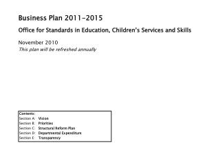 Business Plan 2011-2015 Office for Standards in Education, Children's Services and Skills November 2010 This plan will