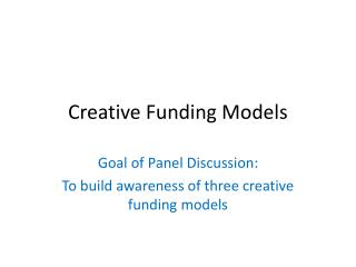 Creative Funding Models