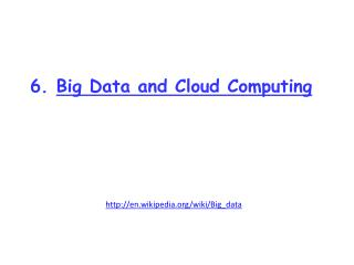 6 .  Big Data and Cloud Computing