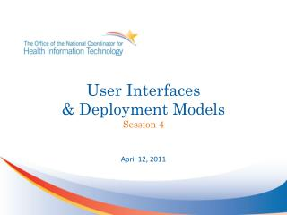 User Interfaces  & Deployment Models Session 4