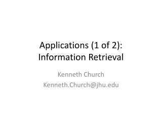 Applications (1 of 2): Information Retrieval