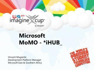 Microsoft MoMO  - * iHUB _