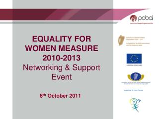 EQUALITY FOR WOMEN MEASURE  2010-2013 Networking & Support  Event