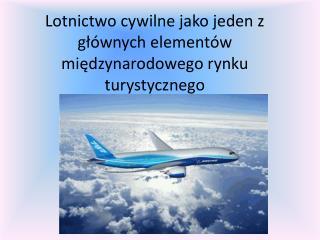 Lotnictwo cywilne jako jeden z głównych elementów międzynarodowego rynku turystycznego