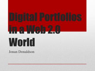 Digital Portfolios in a Web 2.0 World