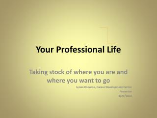 Your Professional Life