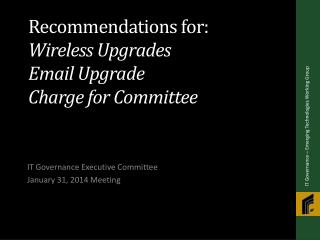 Recommendations for:  Wireless Upgrades Email Upgrade Charge for Committee