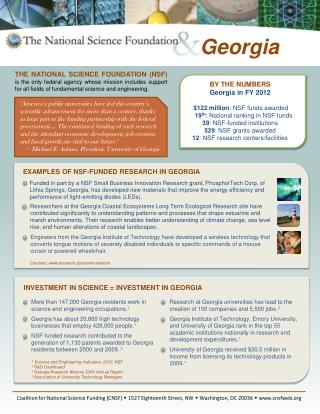 BY THE NUMBERS Georgia in FY 2012 $122 million : NSF funds awarded 19 th : National ranking in NSF funds 39 : NSF-funde