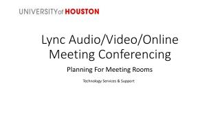 Lync  Audio/Video/Online Meeting Conferencing
