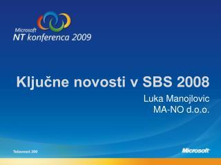 Ključne novosti v SBS  2008