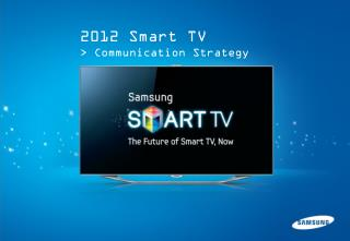 2012 Smart TV  > Communication Strategy