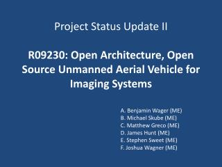 Project Status Update II R09230: Open Architecture, Open Source Unmanned Aerial Vehicle for Imaging Systems