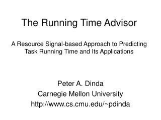 The Running Time Advisor  A Resource Signal-based Approach to Predicting Task Running Time and Its Applications