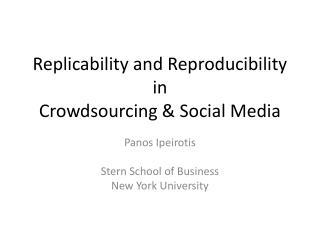 Replicability  and Reproducibility  in Crowdsourcing & Social Media