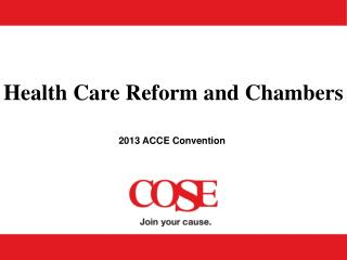 Health Care Reform and Chambers