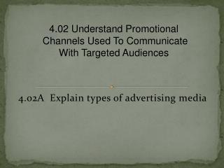 4.02A  Explain types of advertising media