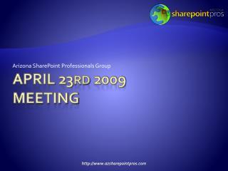 April 23 rd  2009 meeting