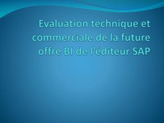 Evaluation technique et commerciale de la future offre BI de l'éditeur SAP