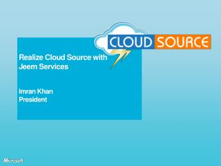 Realize Cloud Source with  Jeem  Services Imran Khan President