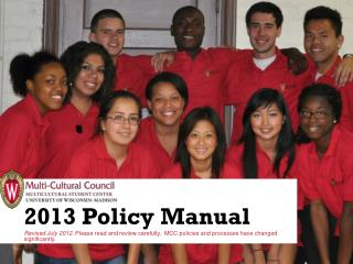 2013 Policy Manual Revised July 2012.  Please read and review carefully.  MCC policies and processes have changed signi