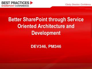Better SharePoint through Service Oriented Architecture and Development