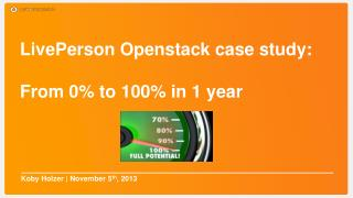 LivePerson Openstack  case study: From 0%  to 100% in 1 year