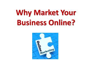 Why Market Your Business Online?