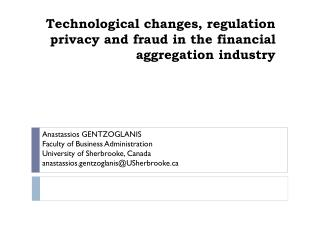 Technological changes,  regulation  privacy and fraud in the financial aggregation  industry