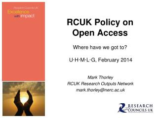 RCUK Policy on Open Access Where have we got to? U·H·M·L · G , February 2014