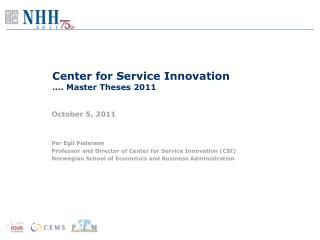 Center for Service  Innovation …. Master  Theses  2011