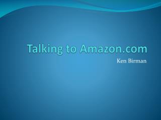 Talking to Amazon.com