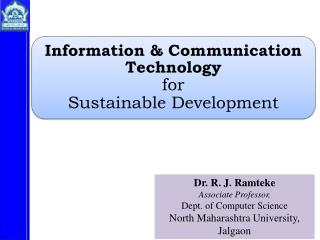 Dr. R. J. Ramteke Associate Professor, Dept. of Computer Science North Maharashtra University, Jalgaon