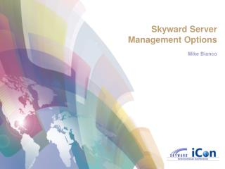 Skyward Server Management Options Mike Bianco