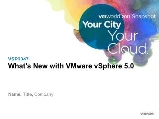 VSP2347 What's New with VMware  vSphere  5.0