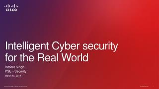 Intelligent Cyber security  for the Real World