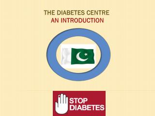 THE DIABETES CENTRE  AN INTRODUCTION