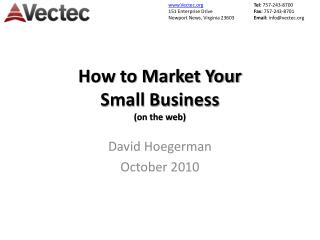 How to Market Your  Small Business (on the web)