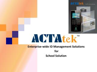 Enterprise-wide ID Management Solutions  for  School Solution