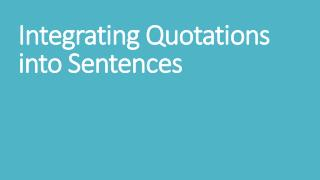 Integrating  Quotations into  Sentences