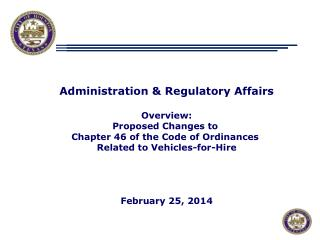 Administration & Regulatory Affairs Overview: Proposed Changes to  Chapter 46 of the Code of Ordinances  Related to Veh