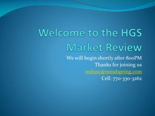 Welcome to the HGS  Market Review