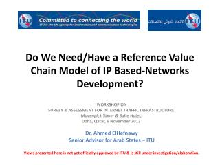 Do We Need/Have  a Reference Value Chain Model of IP Based-Networks Development ?