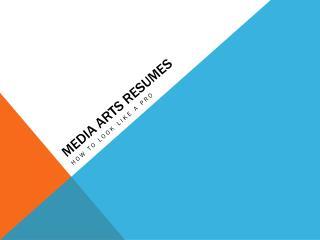 Media Arts Resumes