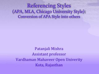 Referencing Styles (APA, MLA, Chicago University Style): Conversion of APA Style into others