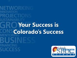 Your Success is Colorado's Success