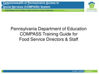 Pennsylvania Department of Education COMPASS Training Guide for Food Service Directors & Staff