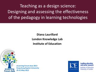 Teaching as a design  science:  Designing  and assessing the effectiveness  of  the pedagogy in learning  technologies