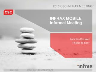 INFRAX MOBILE Informal Meeting