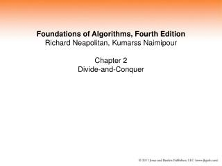 Foundations of Algorithms, Fourth Edition Richard Neapolitan, Kumarss Naimipour Chapter 2 Divide-and-Conquer