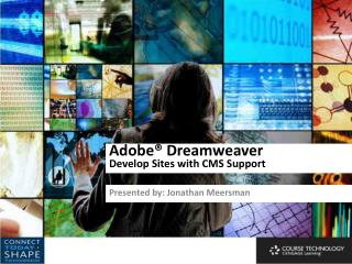 Adobe® Dreamweaver Develop Sites with CMS Support